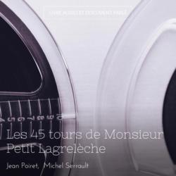 Les 45 tours de Monsieur Petit Lagrelèche