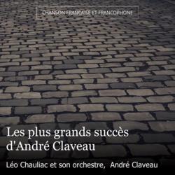 Les plus grands succès d'André Claveau