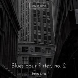 Blues pour flirter, no. 2