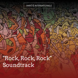 """Rock, Rock, Rock"" Soundtrack"