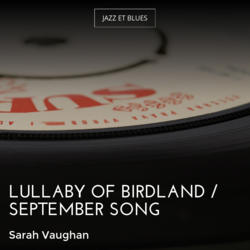 Lullaby of Birdland / September Song