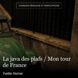 La java des piafs / Mon tour de France