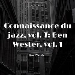 Connaissance du jazz, vol. 7: Ben Wester, vol. 1