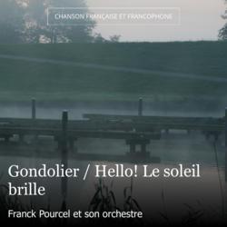 Gondolier / Hello! Le soleil brille