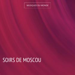 Soirs de Moscou