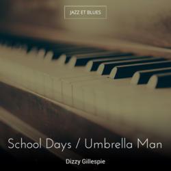 School Days / Umbrella Man