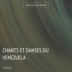 Chants et danses du Venezuela