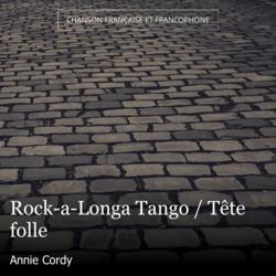 Rock-a-Longa Tango / Tête folle