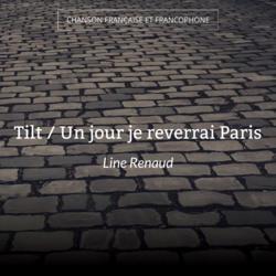 Tilt / Un jour je reverrai Paris