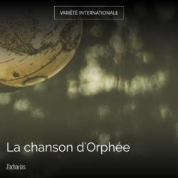 La chanson d'Orphée