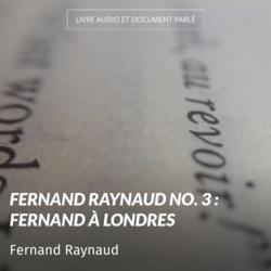 Fernand Raynaud no. 3 : Fernand à Londres