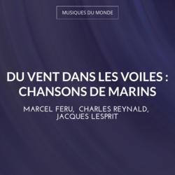 Du vent dans les voiles : Chansons de marins