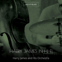 Harry James in Hi-Fi