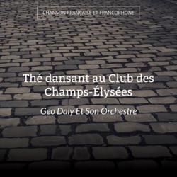 Thé dansant au Club des Champs-Élysées