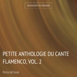 Petite anthologie du cante flamenco, vol. 2