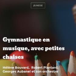 Gymnastique en musique, avec petites chaises