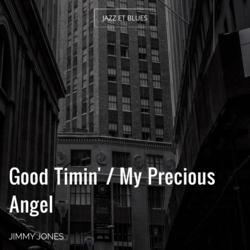 Good Timin' / My Precious Angel