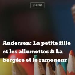 Andersen: La petite fille et les allumettes & La bergère et le ramoneur