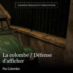 La colombe / Défense d'afficher