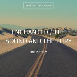 Enchanted / The Sound and the Fury