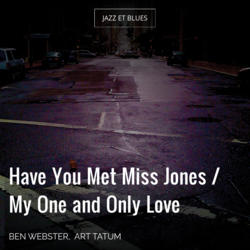 Have You Met Miss Jones / My One and Only Love