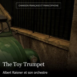 The Toy Trumpet