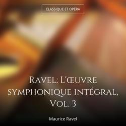 Ravel: L'œuvre symphonique intégral, Vol. 3