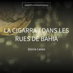 La Cigarra / Dans les rues de Bahia