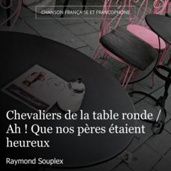 Chevaliers de la table ronde ah que nos p res taient - Les chevaliers de la table ronde chanson ...