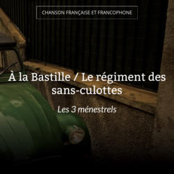 À la Bastille / Le régiment des sans-culottes