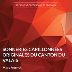 Sonneries carillonnées originales du canton du Valais