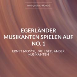 Egerländer Musikanten spielen auf No. 1