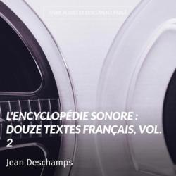 L'encyclopédie sonore : douze textes français, vol. 2
