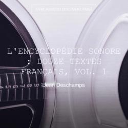 L'encyclopédie sonore : douze textes français, vol. 1