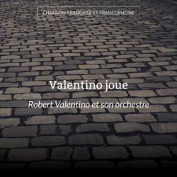 Valentino joue