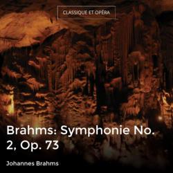 Brahms: Symphonie No. 2, Op. 73