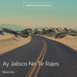 Ay Jalisco No Te Rajes