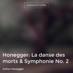 Honegger: La danse des morts & Symphonie No. 2