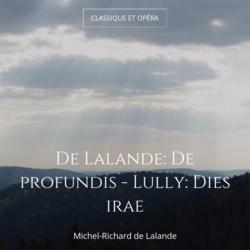De Lalande: De profundis - Lully: Dies irae