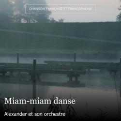 Miam-miam danse