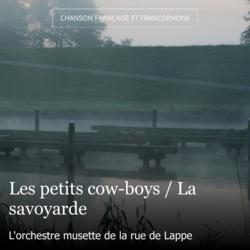 Les petits cow-boys / La savoyarde