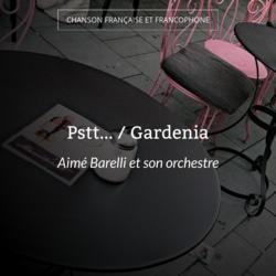 Pstt... / Gardenia