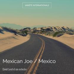 Mexican Joe / Mexico