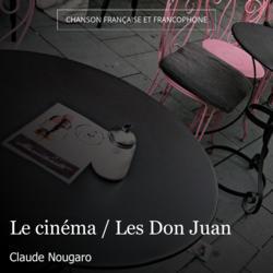 Le cinéma / Les Don Juan