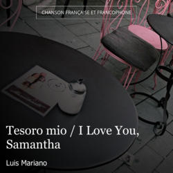 Tesoro mio / I Love You, Samantha