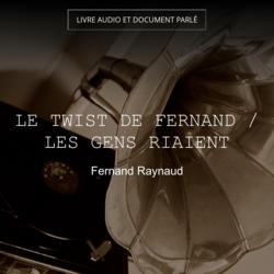 Le twist de Fernand / Les gens riaient