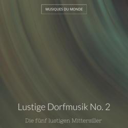 Lustige Dorfmusik No. 2