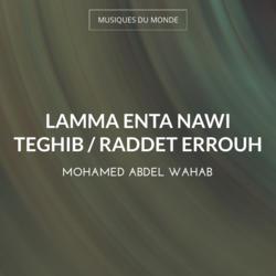 Lamma Enta Nawi Teghib / Raddet Errouh