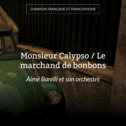 Monsieur Calypso / Le marchand de bonbons