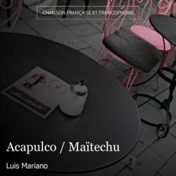 Acapulco / Maïtechu